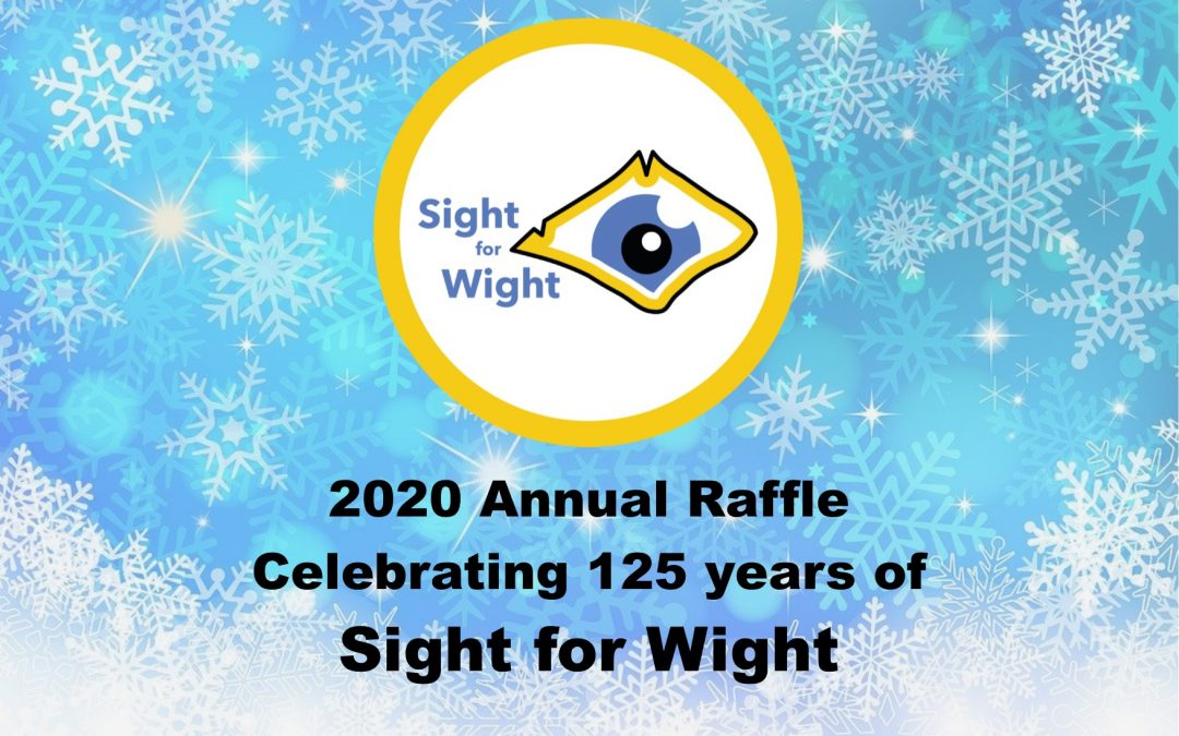 2020 Annual Raffle Celebrating 125 Years of Sight for Wight