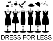 A picture of 6 dresses on racks lined up left to right with different clothing items above including a hat, shoes and sunglasses. The words Dress For Less under the image.